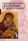 Alfredo Tradigo - Comment regarder  les Icônes et saints d'Orient.