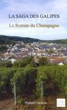 Philippe Surdeau - La saga des galipes - Le roman du champagne.