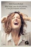 Sylvie Laurent Besland - Mon ange, une vie de parents, c'est pas toujours marrant.