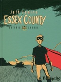 Essex county / Jeff Lemire | Lemire, Jeff (1976-....). Scénariste. Illustrateur
