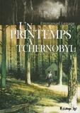 Emmanuel Lepage - Un printemps à Tchernobyl.
