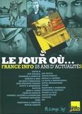 Le jour où... : 1987-2012 : France-Info, 25 ans d'actualités / David B, Guy Delisle, Jean-Denis Pendanx et al.   France-Info. Auteur