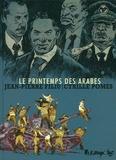 Jean-Pierre Filiu et Cyrille Pomès - Le printemps des Arabes.
