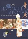 Les cahiers japonais : un voyage dans l'empire des signes / Igort | Igort. Auteur. Illustrateur