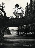 Tom Tirabosco - Femme sauvage.