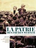 Philippe Collin et Sébastien Goethals - La patrie des frères Werner.