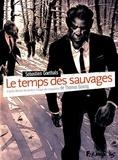 Sébastien Goethals - Le temps des sauvages - D'après Manuel de survie à l'usage des incapables.