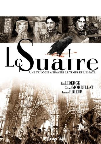 Eric Liberge et Gérard Mordillat - Le Suaire Intégrale : Coffret en 3 volumes : Lirey, 1357 ; Turin, 1998 ; Corpus Christi, 2019.
