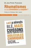 Jean-Pierre Poinsignon - Rhumatismes : et si votre alimentation était coupable ? - Comment éviter l'arthrose, l'ostéoporose, les arthrites, les tendinites, etc., en mangeant autrement.