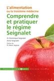 Dominique Seignalet et Anne Seignalet - Comprendre et pratiquer le régime Seignalet - L'alimentation ou la troisième médecine.