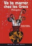 Arnaud Zucker - Va te marrer chez les Grecs (Philogelos) - Recueil de blagues grecques anciennes.