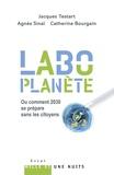Jacques Testart et Agnès Sinaï - Labo Planète - Ou comment 2030 se prépare sans les citoyens.
