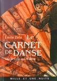 Émile Zola - Le Carnet de danse - suivi de Celle qui m'aime.