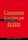 Antoine Albalat - Comment il ne faut pas écrire.