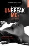 Lexi Ryan - Unbreak me Tome 2 : Si seulement....