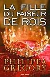 Philippa Gregory - La fille du faiseur de rois.