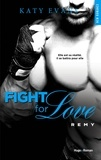 Katy Evans - Fight for Love Tome 3 : Remy.