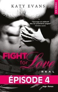 Katy Evans et Bénita Rolland - NEW ROMANCE  : Fight For Love T01 Real - Episode 4.