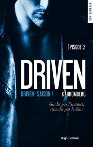 K Bromberg et Marie-Christine Tricottet - NEW ROMANCE  : Driven Saison 1 Episode 2.