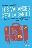 Philippe Chavanne - Les vacances, c'est la santé !.