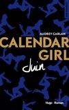 Audrey Carlan - Calendar Girl  : Juin.