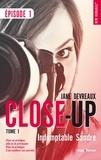 Jane Devreaux - NEW ROMANCE  : Close-Up Saison 1 - tome 1 Saison 1 Indomptable sandre.
