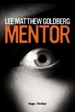 Lee Matthew Goldberg - Mentor -Extrait offert-.