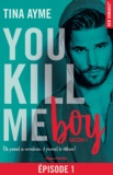 Tina Ayme - NEW ROMANCE  : You kill me boy Episode 1 Saison 1.