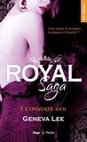 Geneva Lee - Royal Saga Tome 5 : Convoite-moi.