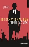 Audrey Carlan - International Guy Tome 2 : New York.
