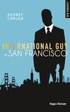 Audrey Carlan - International Guy Tome 5 : San Francisco.