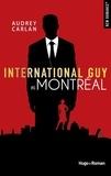 Audrey Carlan - International Guy Tome 6 : Montréal.