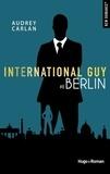 Audrey Carlan - International Guy Tome 8 : Berlin.