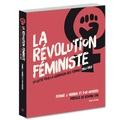 Bonnie J. Morris et D-M Withers - La révolution féministe - La lutte pour la libération des femmes 1966-1988.