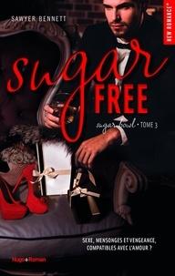 Sawyer Bennett - Sugar bowl Tome 3 : Sugar free.