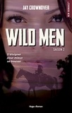Jay Crownover - Wild men Saison 2 : .