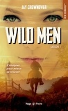 Jay Crownover - Wild men Saison 1 : .