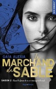 Gaïa Alexia - Le marchand de sable Tome 2 : .