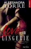 Alessandra Torre - Love in lingerie.