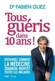 Fabien Guez - Tous guéris dans 10 ans.