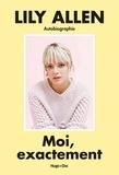 Lily Allen - Moi, exactement - Autobiographie.