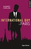 Audrey Carlan - International Guy Tome 1 : Paris.