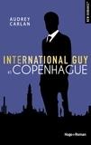 Audrey Carlan - International Guy Tome 3 : Copenhague.