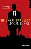 Audrey Carlan et Robyn Stella Bligh - NEW ROMANCE  : International guy - tome 6 Montréal -Extrait offert-.