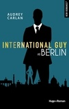 Audrey Carlan - International Guy Tome 8 : Berlin.