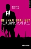 Audrey Carlan - International Guy Tome 9 : Washington DC.