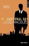 Audrey Carlan - International Guy Tome 12 : Los Angeles.