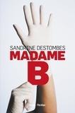 Sandrine Destombes - Madame B.