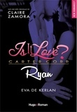 Eva de Kerlan et Claire Zamora - Is it love ?  : Ryan.