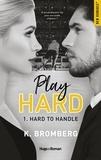 K Bromberg - Play Hard Tome 1 : Hard to handle.